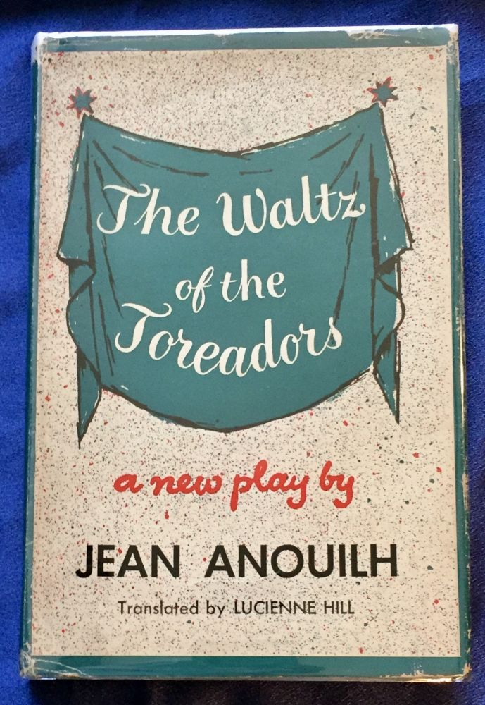 THE WALTZ OF THE TOREADORS; By Jean Anouilh / Translated by Lucienne Hill. Jean Anouilh.