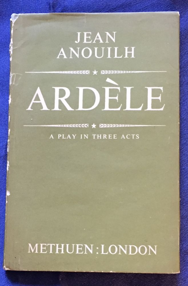 ARDÈLE; A Pllay in Three Acts / By Jean Anouilh. Jean Anouilh.