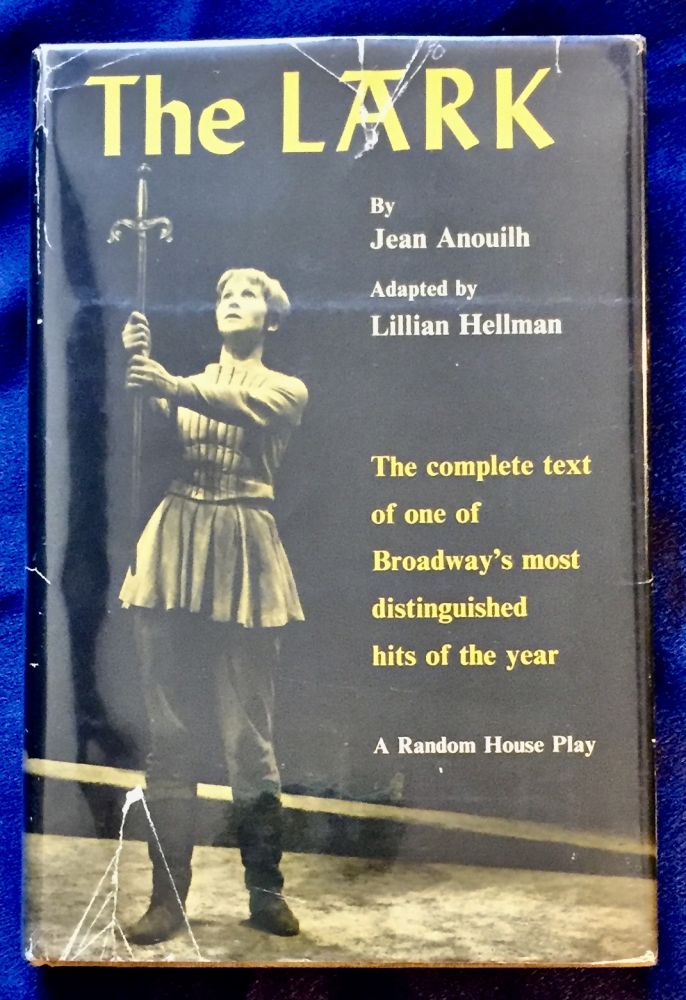 THE LARK; By Jean Anouilh / Adapted by Lillian Hellman. Jean Anouilh, Lillian Hellman.