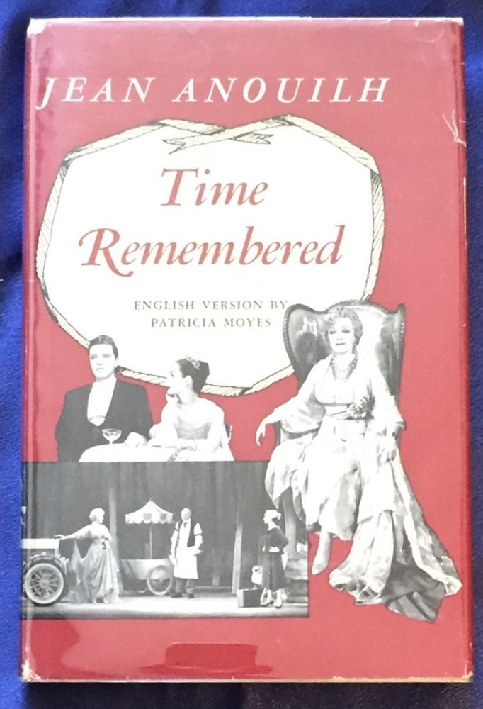 TIME REMEMBERED; English Version by Patricia Moyes. Jean Anouilh.