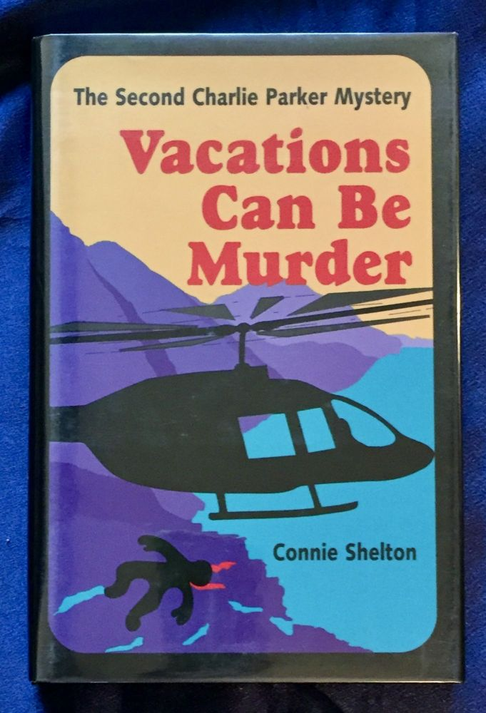 VACATIONS CAN BE MURDER. Connie Shelton.