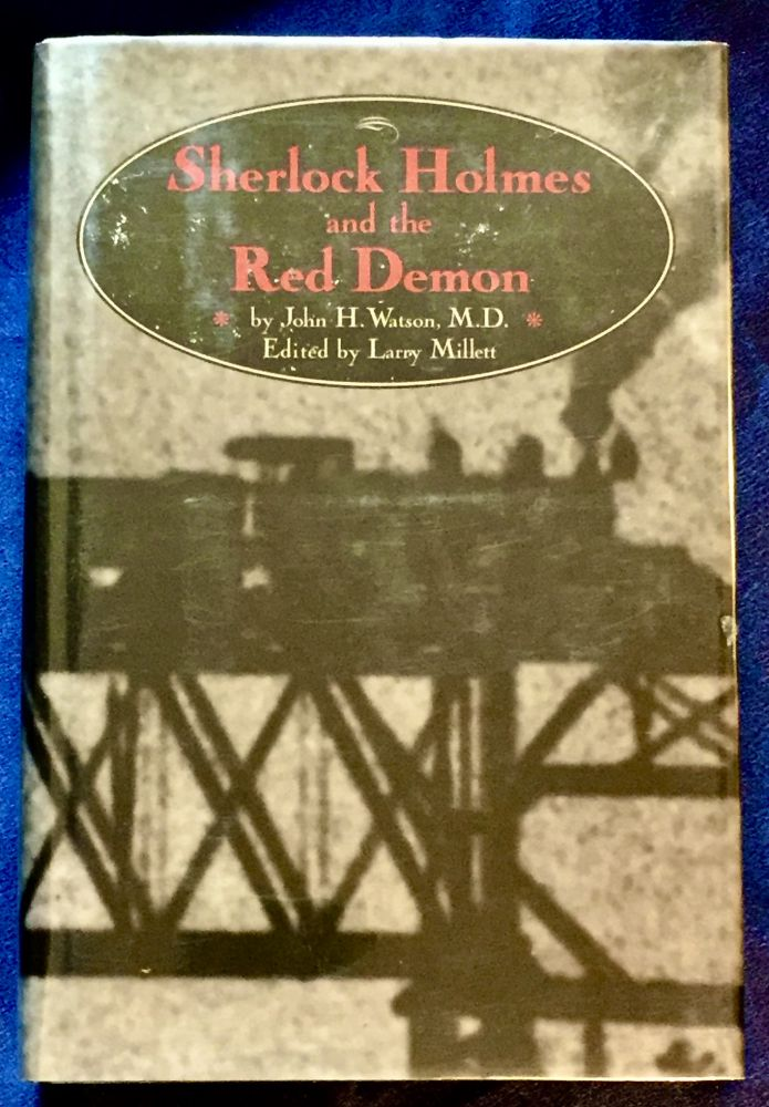 SHERLOCK HOLMES AND THE RED DEMON ; By John H. Watson, M.D. / [Edited and with an Introduction by Larry Millett]. Larry Millett.
