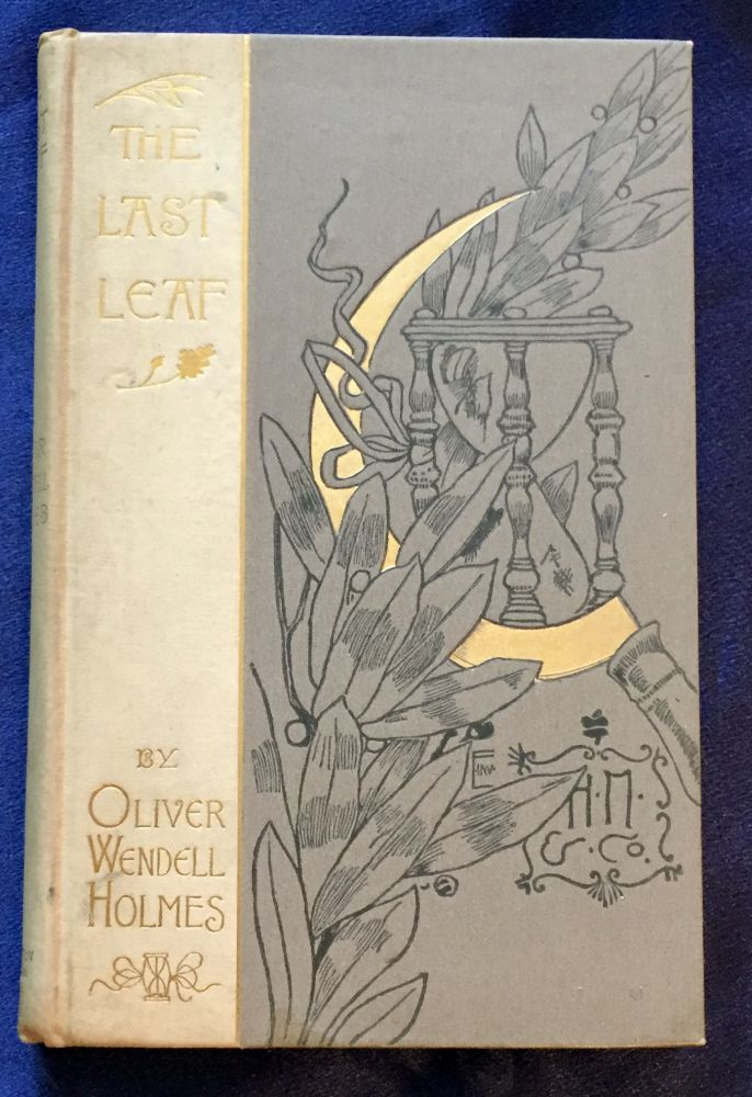 THE LAST LEAF; Poem by Oliver Wendell Holmes / Illustrated by George Wharton Edwards & F. Hopkinson Smith. Oliver Wendell Holmes Sr.