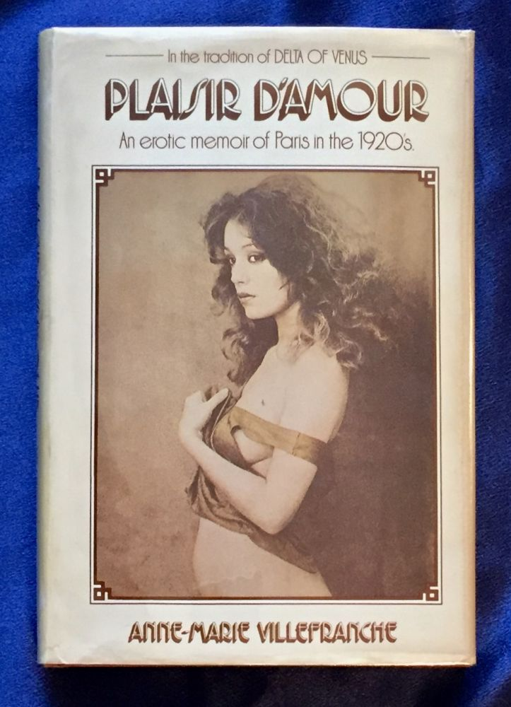 PLAISIR D'AMOUR; An Erotic Memoir of Paris in the 1920s. Anne-Marie Villefranche.