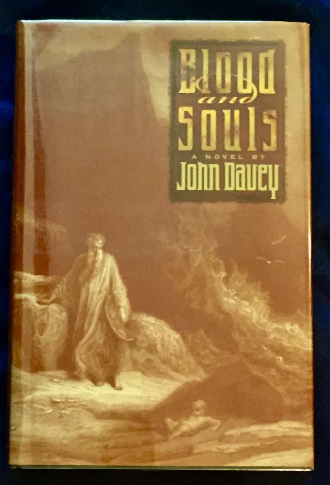 BLOOD AND SOULS; A Novel by John Davey. John Davey.