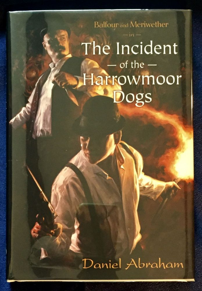 BALFOUR AND MERIWETHER in THE INCIDENT OF THE HARROWMOOR DOGS. Daniel Abraham.