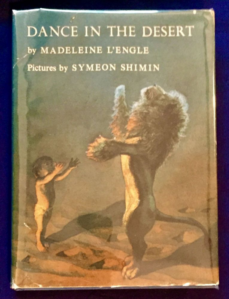 DANCE IN THE DESERT; by Madeleine L'Engle / Pictures by Symeon Shimin. Madeleine L'Engle.