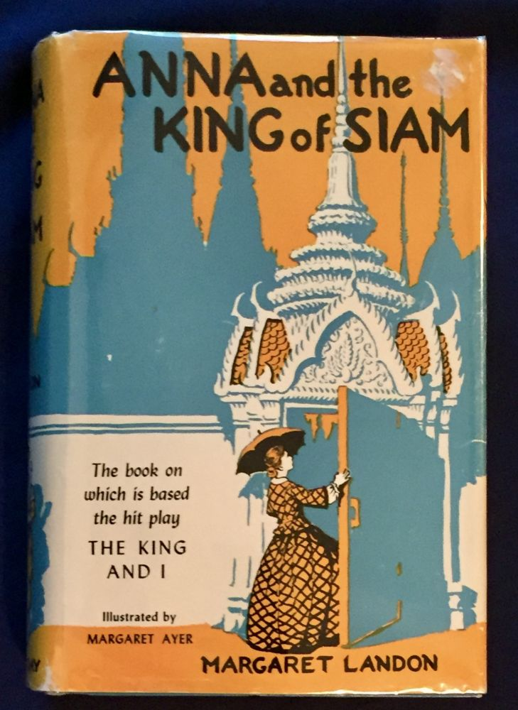 ANNA AND THE KING OF SIAM; Illustrated by Margaret Ayer. Margaret Landon.