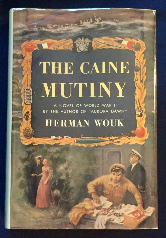 THE CAINE MUTINY; A Novel of World War II / By Herman Wouk. Herman Wouk.