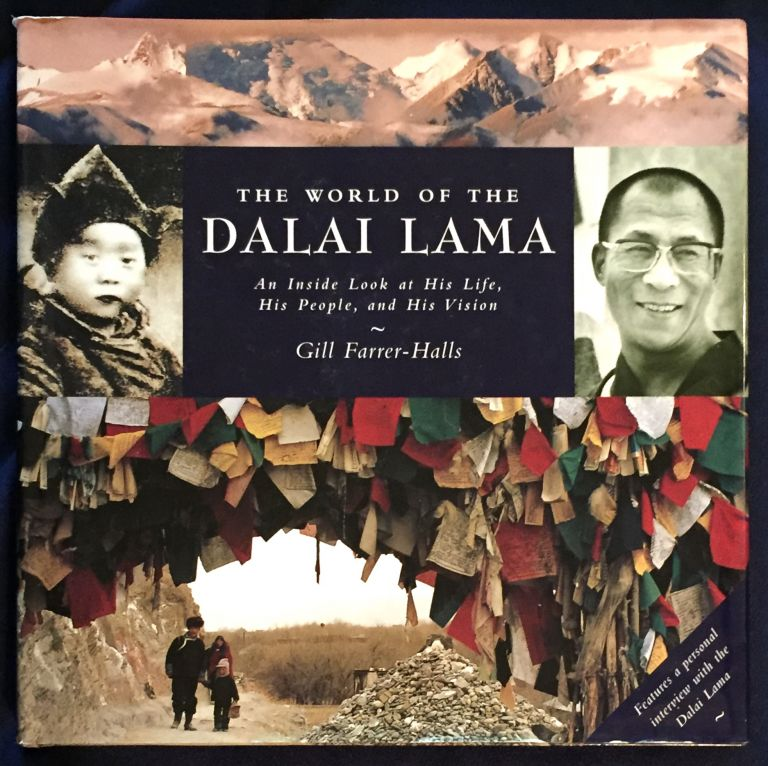 THE WORLD OF THE DALAI LAMA; An Inside Look at His Life, His People, and His Vision. Gill Farrer-Halls.