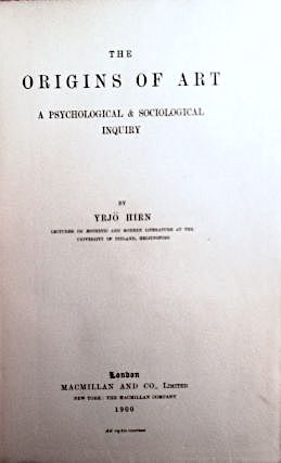 THE ORIGINS OF ART; A Psychological and Sociological Inquiry. Yrjö Him.