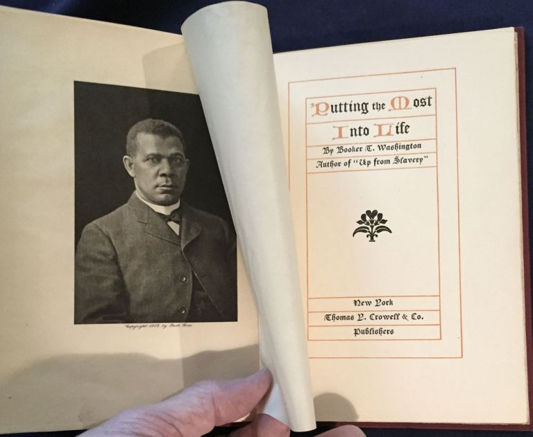 """PUTTNG THE MOST INTO LIFE; By Booker T. Washington / Author of """"Up From Slavery"""" Booker T. Washington."""