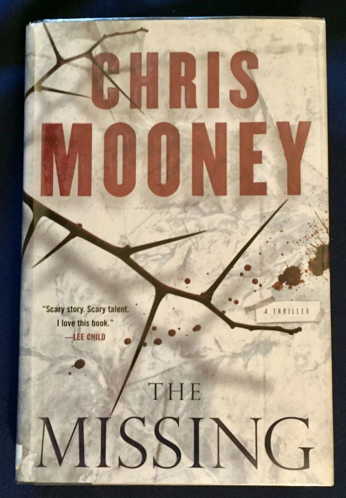 THE MISSING; A Thriller. Chris Mooney.