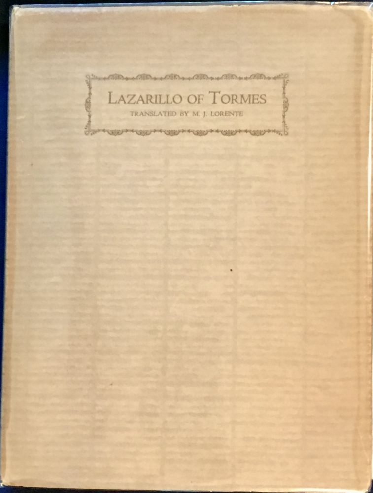 LAZARILLO OF TORMES; His Life / Fortunes / Misadventures / Translated by Mariano J. Lorente. Anonymous, Mariano J. Lorente.
