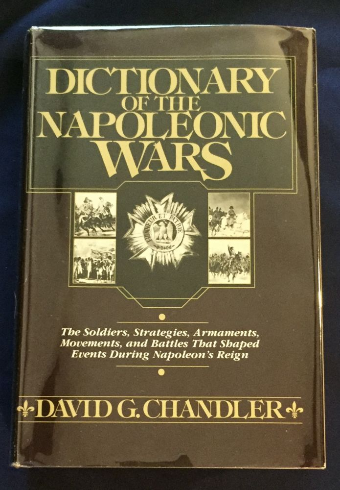 DICTIONARY OF THE NAPOLEONIC WARS. David G. Chandler.