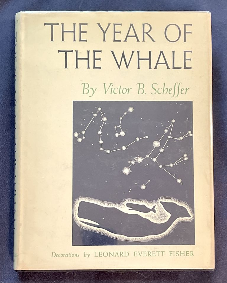 THE YEAR OF THE WHALE. Victor B. Scheffer.