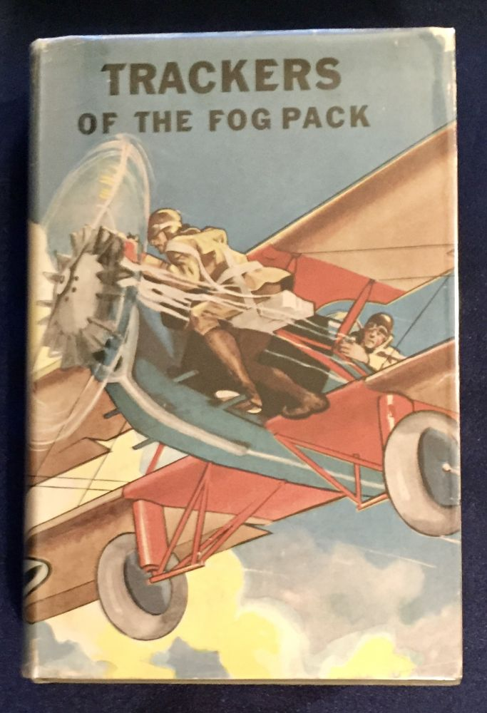 TRACKERS OF THE FOG PACK; or Jack Ralston Flying Blind. Ambrose Newcomb.
