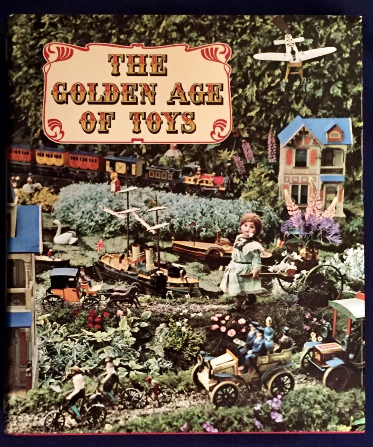 THE GOLDEN AGE OF TOYS; (1850 - 1914) / English Text by D. B. Tubbs. Jac Remise, Jean Fondin.