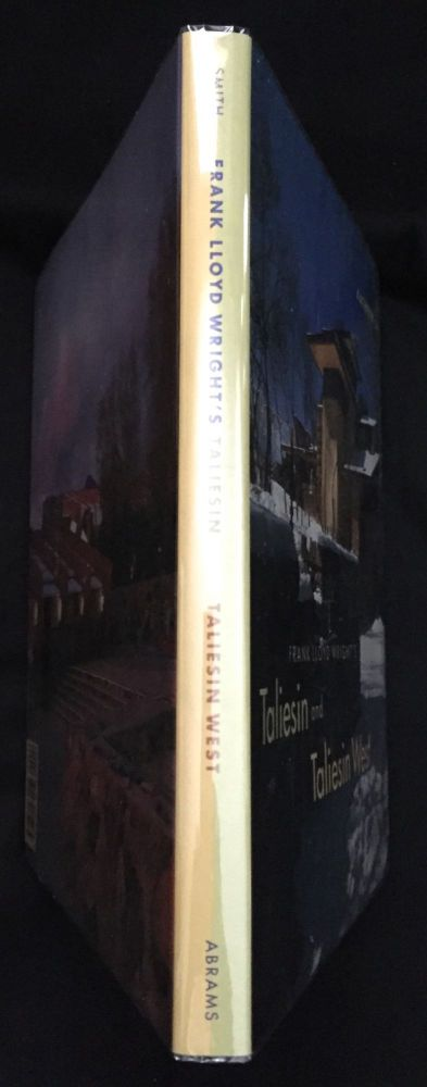 FRANK LLOYD WRIGHT'S TALIESIN AND TALIESIN WEST; with photographs by Judith Bromley. Architecture, Kathryn Smith.