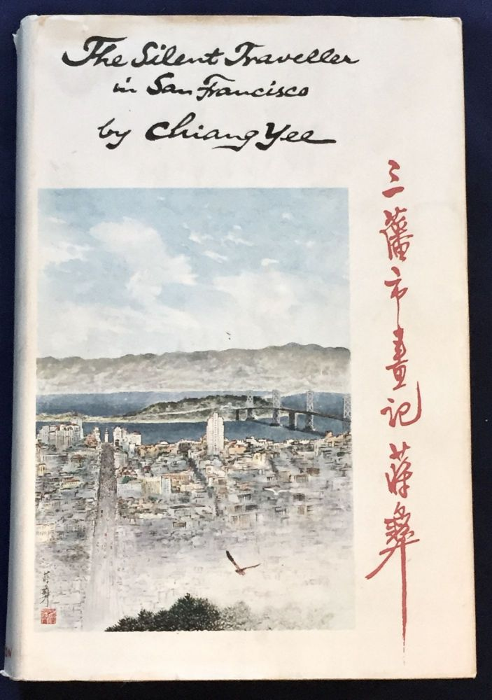 THE SILENT TRAVELER IN SAN FRANCISCO; Written and Illustrated by CHIANG LEE. Chiang Yee.