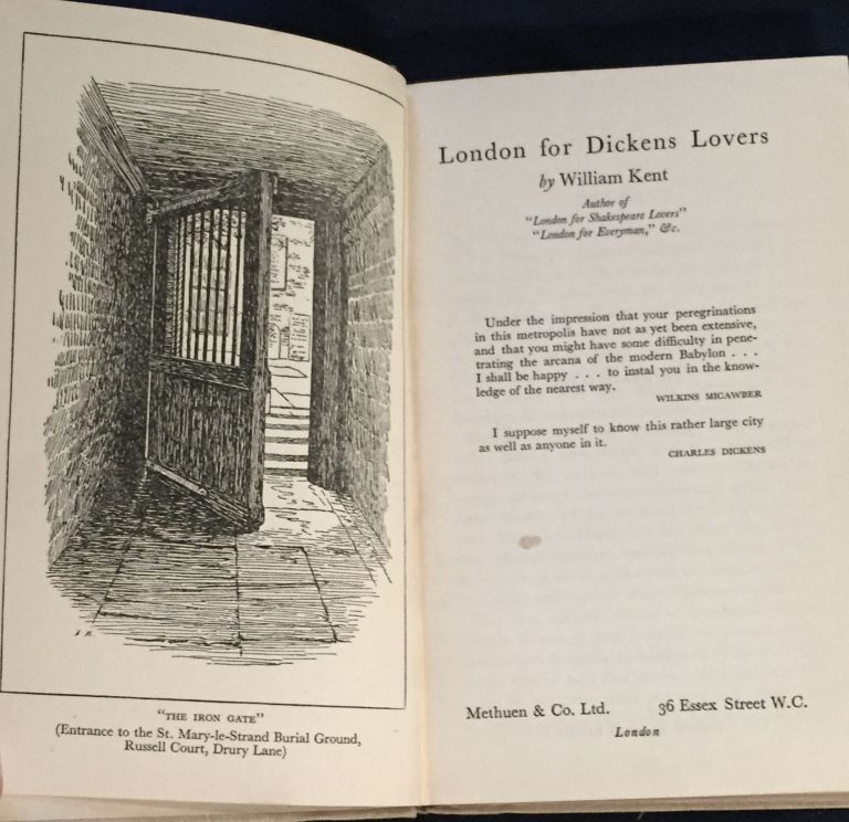 LONDON FOR DICKENS LOVERS; by William Kent. William Kent.