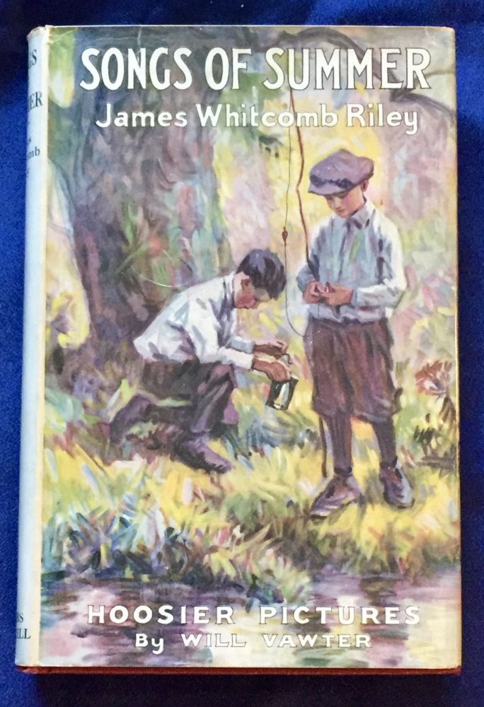 SONGS OF SUMMER; Illustrated by Will Vawter. James Whitcomb Riley.