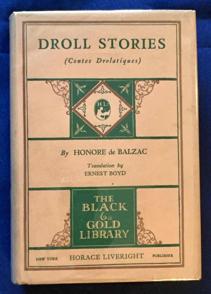 DROLL STORIES; (Contes Drolatiques) / By Honore de Balzac / Edited by Ernest Boyd / Two Volumes in One. Honore de Balzac.