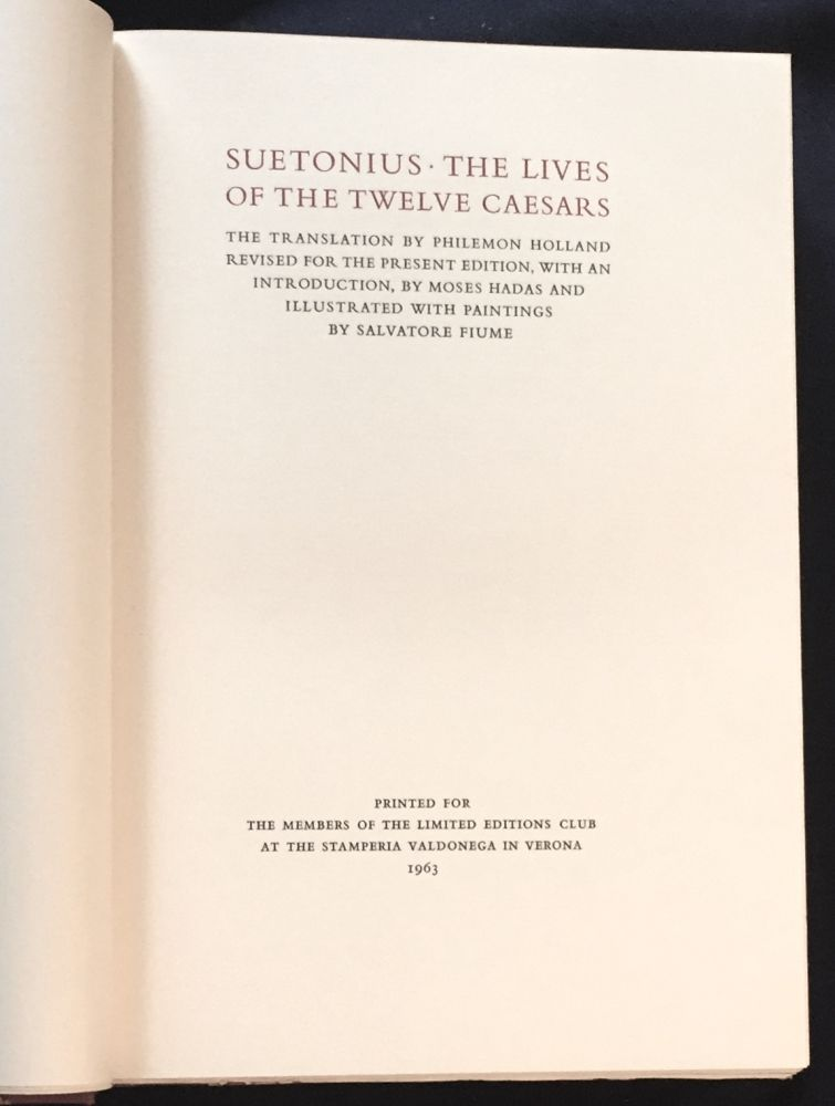 LIVES OF THE TWELVE CAESARS; The Translation by Philemon Holland Revised for the Present Edition, With an Introduction by Moses Hadas and Illustrated with Paintings by Salvatore Fiume. Suetonius.