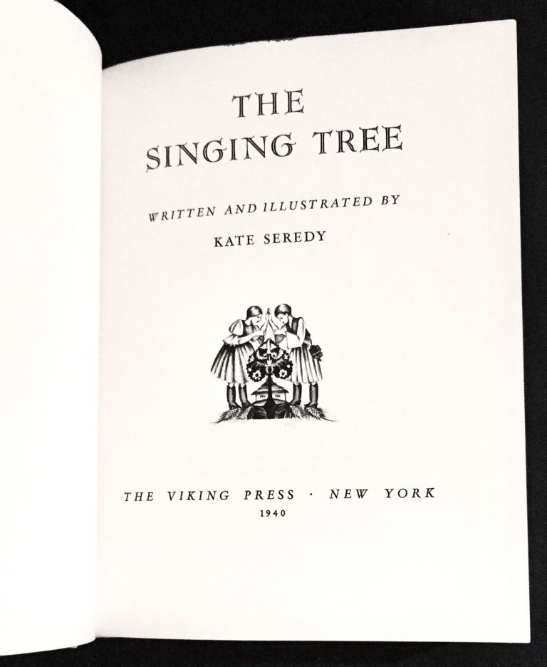 THE SINGING TREE; Written and Illustrated by Kate Seredy. Kate Seredy.