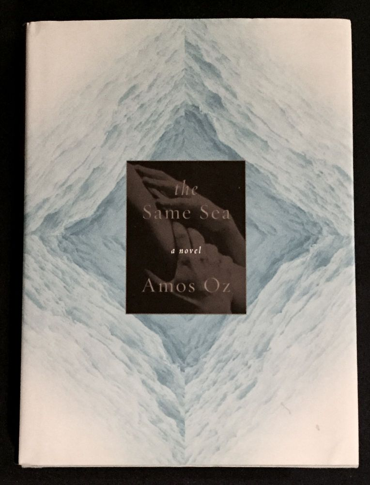 THE SAME SEA; Translated from the Hebrew by Nicholas de Lange in collaboration with the author. Amos Oz.