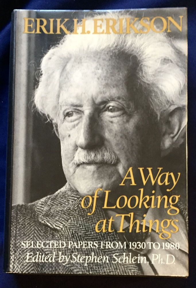 A WAY OF LOOKING AT THINGS; Selected Papers from 1930 to 1980 / Edited by Stephen Schlein, Ph.D. Ph D. Schlein, ed., Stephen, Erik H. Erikson.