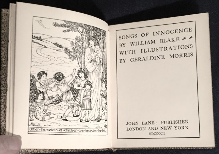 SONGS OF INNOCENCE; By William Blake / with Illustrations by Geraldine Morris. William Blake.