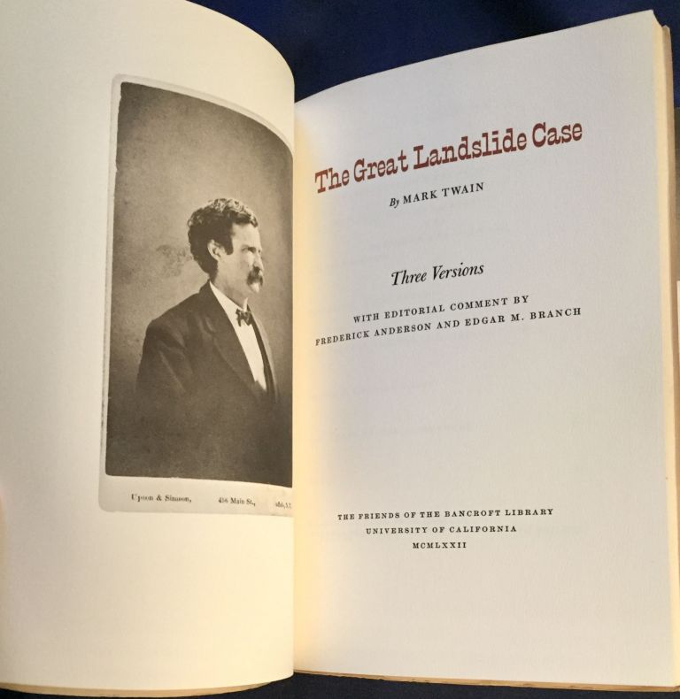 THE GREAT LANDSLIDE CASE; by Mark Twain / Three Versions / With Editorial Comment by Frederick Anderson and Edgar M. Branch. Mark Twain.