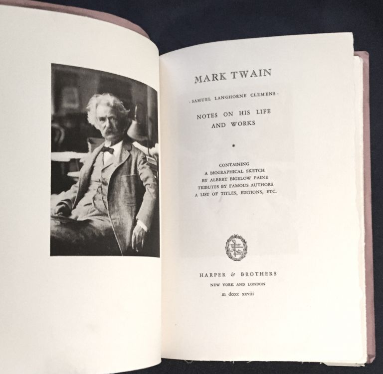 SAMUEL LANGHORNE CLEMENS; Notes On His Life and Works / Containing a Biographical Sketch By Albert Bigelow Paine / Tributes by Famous Authors / A List of Titles, Editions, etc. TWAINIANA, Albert Bigelow Paine.