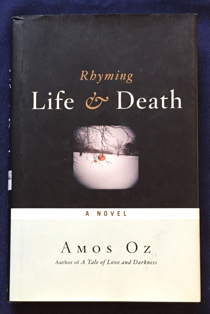 RHYMING LIFE & DEATH; Translated from the Hebrew by Nicholas de Lange. Amos Oz.
