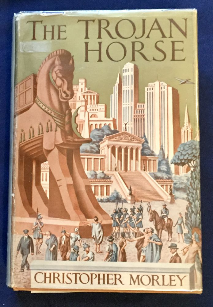 THE TROJAN HORSE; By Christopher Morley. Christopher Morley.