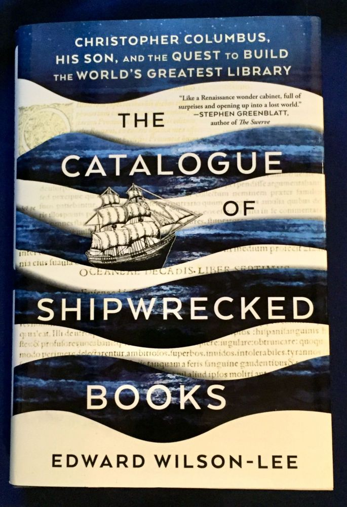 THE CATALOGUE OF SHIPWRECKED BOOKS; Christopher Columbus, His Son, and the Quest to Build the World's Biggest Library. Edward Wilson-Lee.