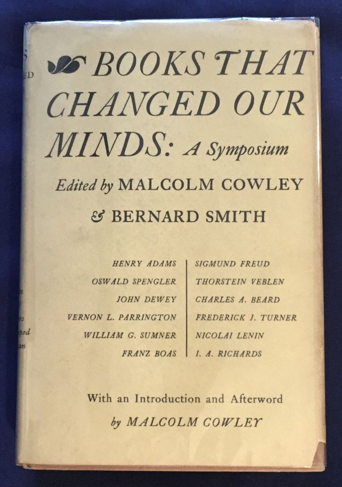 BOOKS THAT CHANGED OUR MINDS:; A Symposium / With an Introduction and Afterword by Malcolm Cowley. Malcolm Cowley, Bernard Smith.
