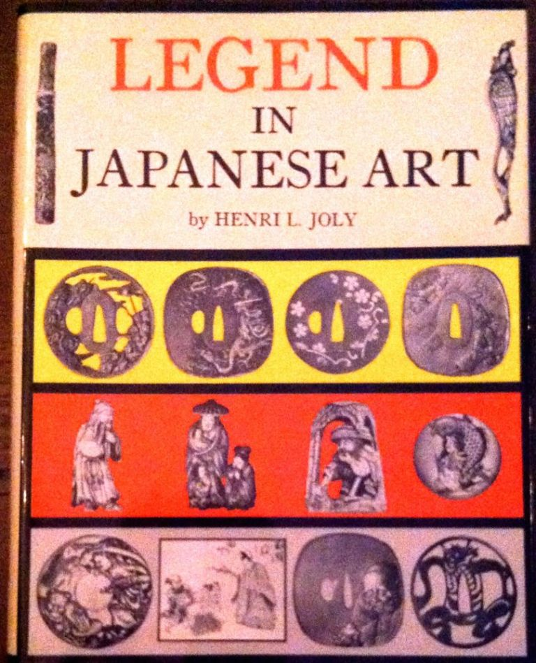 LEGEND IN JAPANESE ART; A Description of Historical Episodes, Legendary Characters, Folklore, Myths, Religious Symbolism; Illustrated in the Arts of Japan. Henri L. Joly.