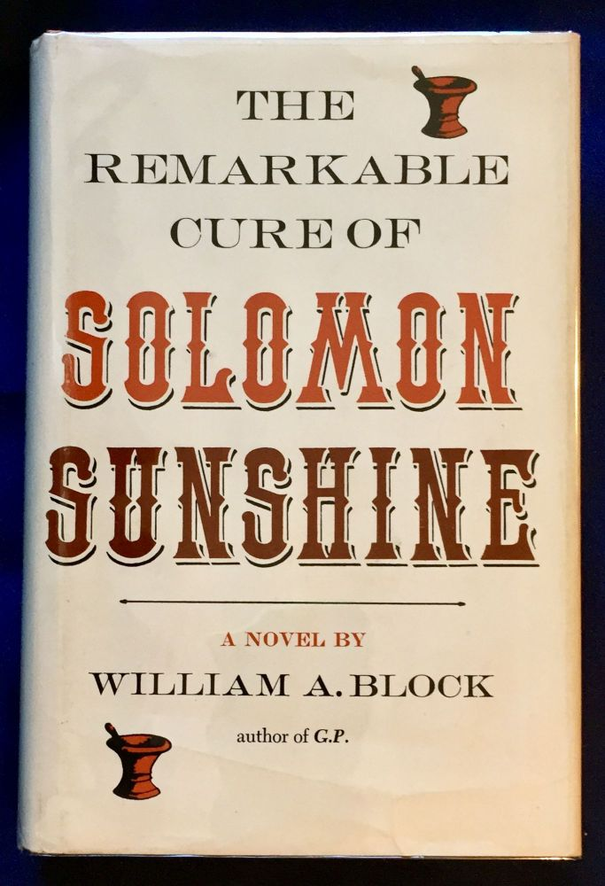 THE REMARKABLE CURE OF SOLOMON SUNSHINE. William A. Block.