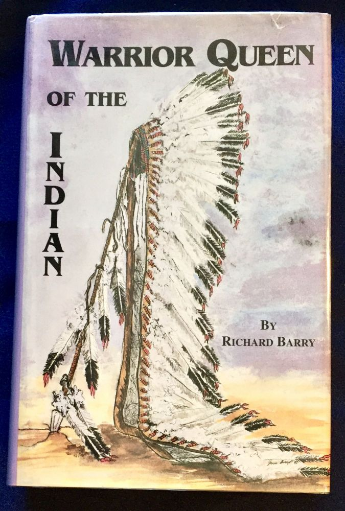 WARRIOR QUEEN OF THE INDIAN; By Richard Barry / Edited by Ann Reo and Carole Perazzo. Richard Barry.