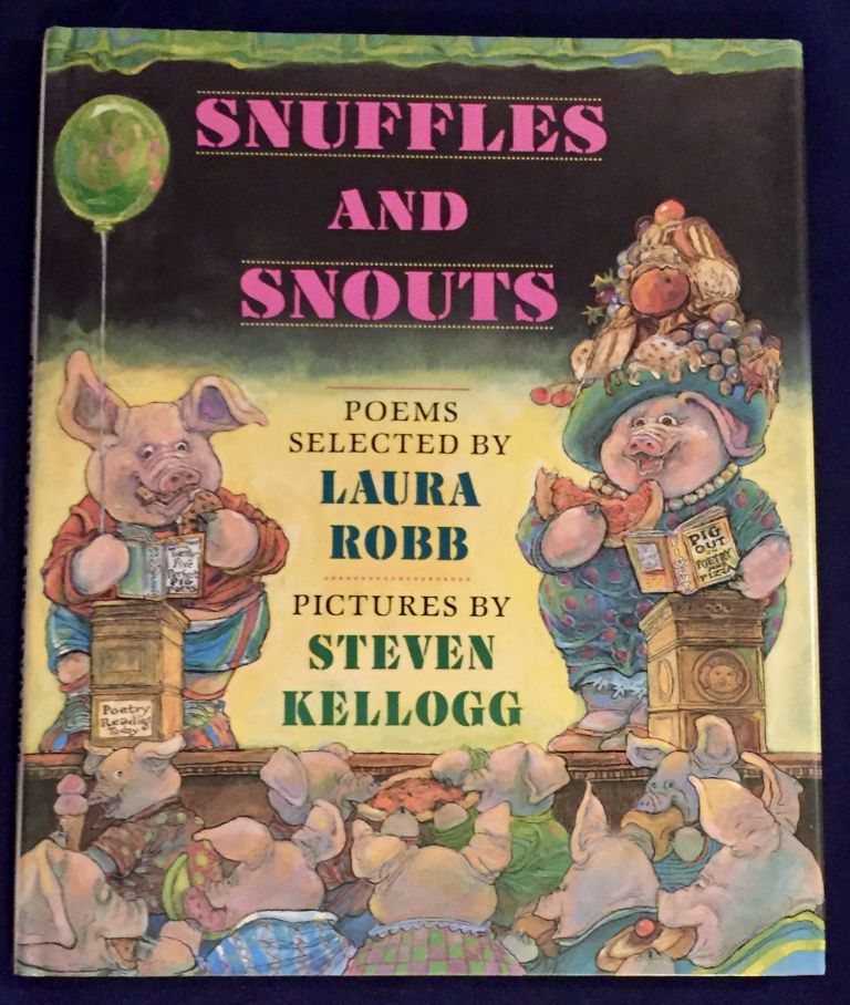 SNUFFLES AND SNOUTS; Poems selected by Laura Robb / Pictures by Steven Kellogg. Laura Robb.