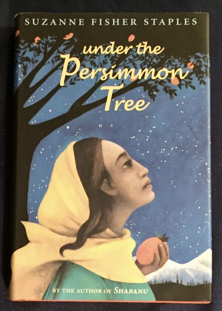 UNDER THE PERSIMMON TREE. Suzanne Fisher Staples.