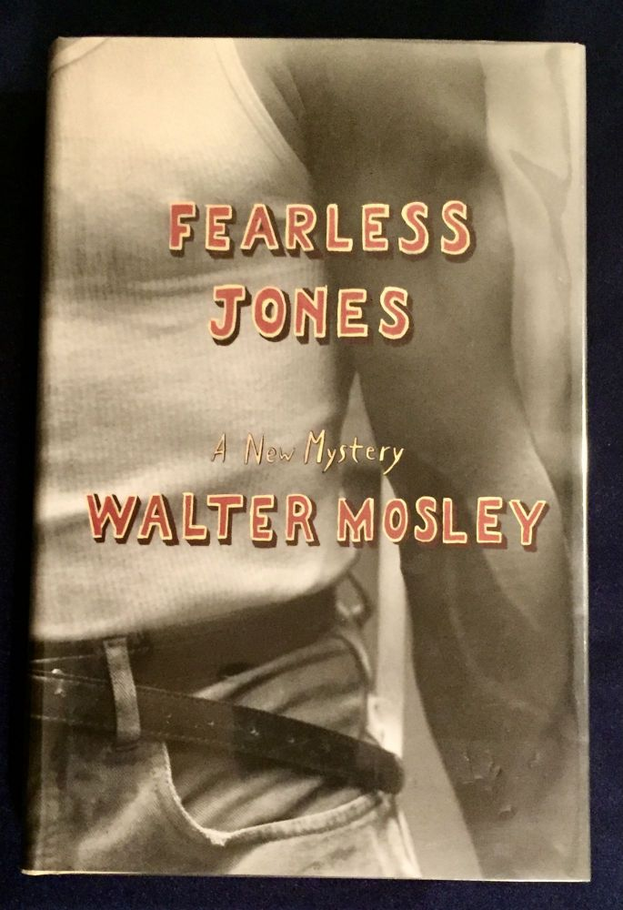 FEARLESS JONES; A Novel by Walter Mosley. Walter Mosley.