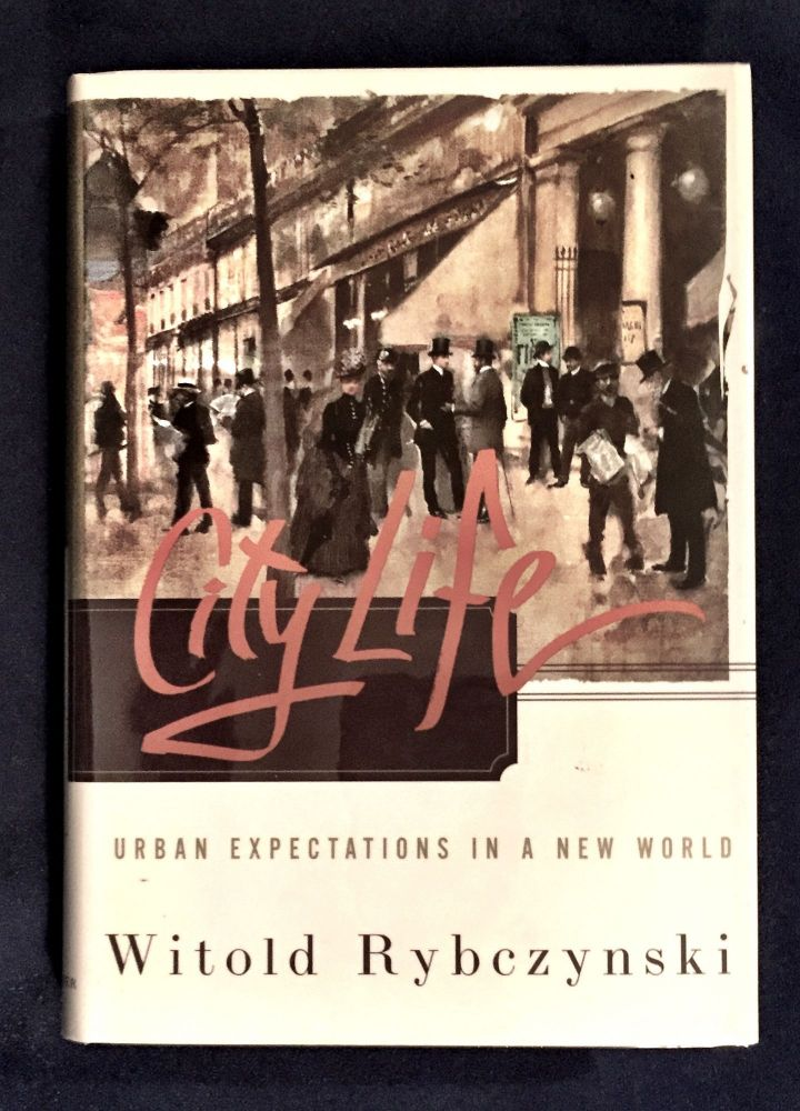 CITY LIFE; Urban Expectations in a New World. Witold Rybczynski.