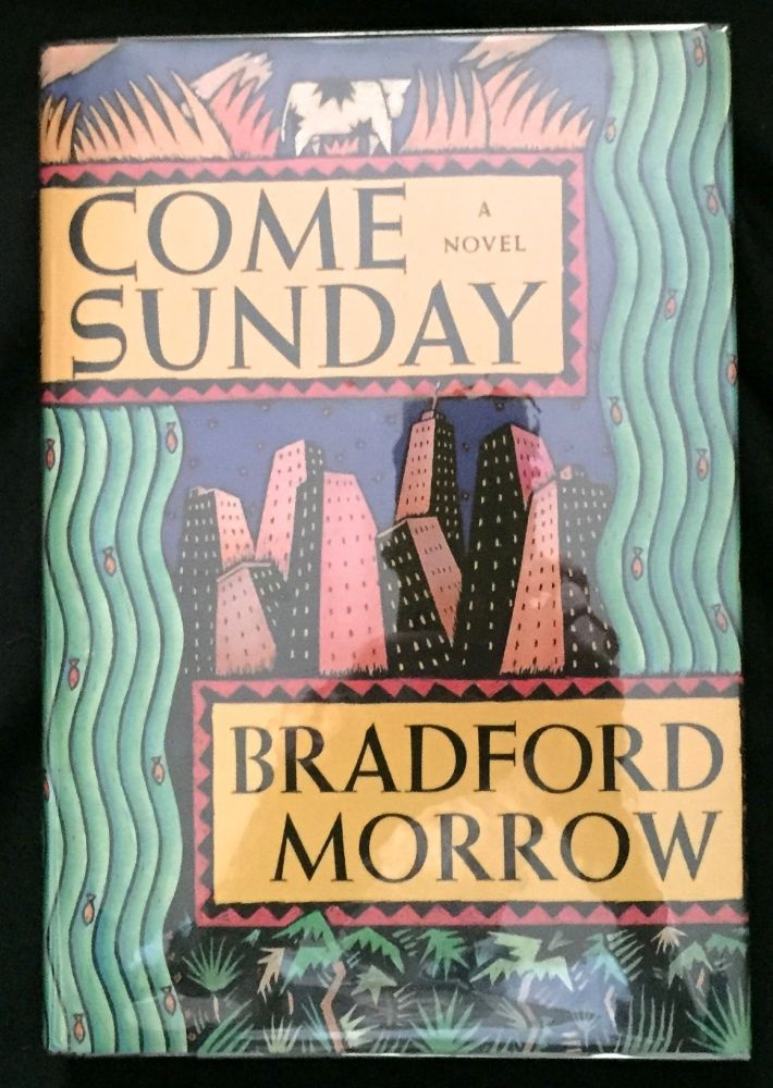 COME SUNDAY; A Novel. Bradford Morrow.