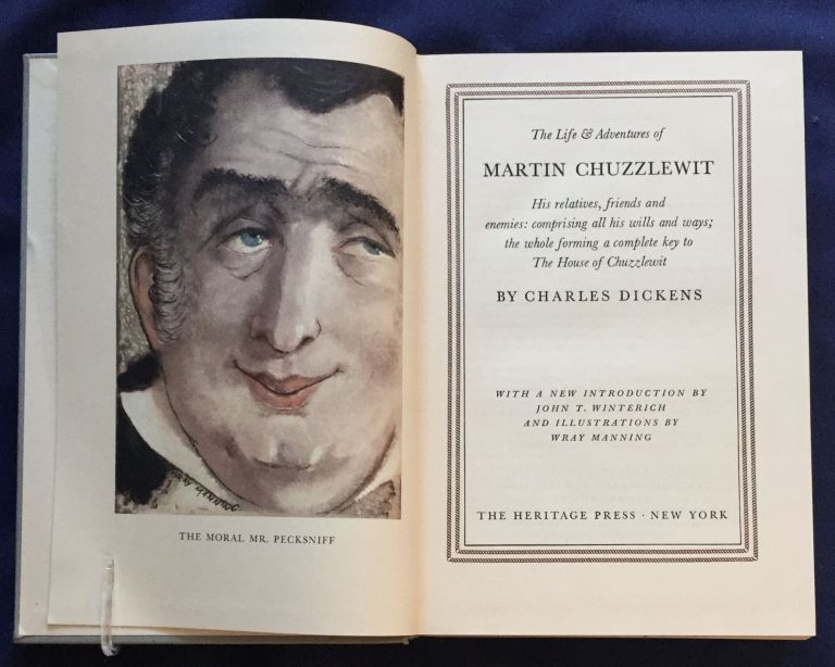 THE LIFE AND ADVENTURES OF MARTIN CHUZZLEWIT; His relatives, friends and enemies: comprising all his wills and ways; the whole forming a complete key to The House of Chuzzlewit / By Charles Dickens / With a New Introduction by John T. Winterich and Illustrations by Wray Manning. Illustrations by Phiz. Charles Dickens.