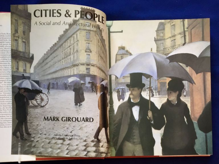 CITIES & PEOPLE; A Social and Architectural History. Mark Girouard.
