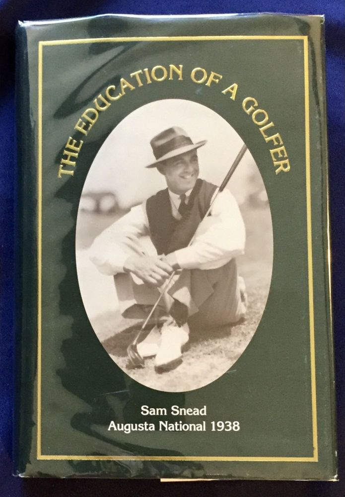 THE EDUCATION OF A GOLFER; By Sam Snead with Will Stump. Sam Snead.