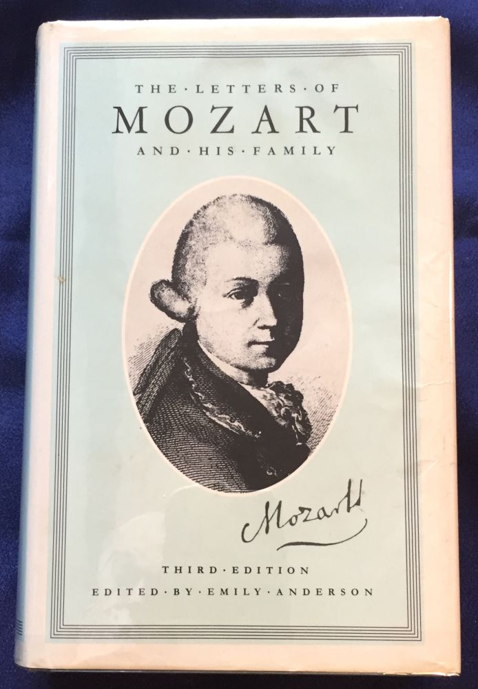 THE LETTERS OF MOZART AND HIS FAMILY; Chronologically arranged, selected and edited, with an Introduction, Notes and Indexes by Emily Anderson. Emily Anderson.